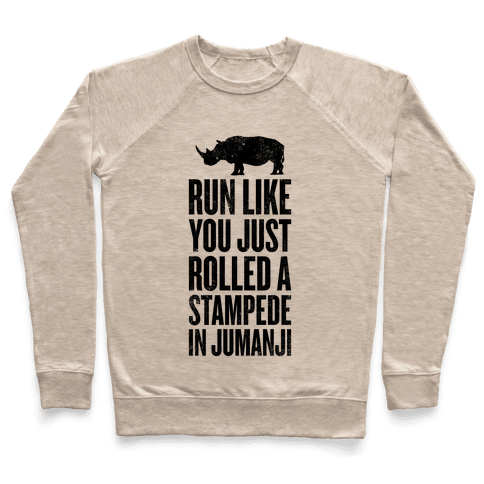 Run Like You Just Rolled A Stampede In Jumanji Crewneck
