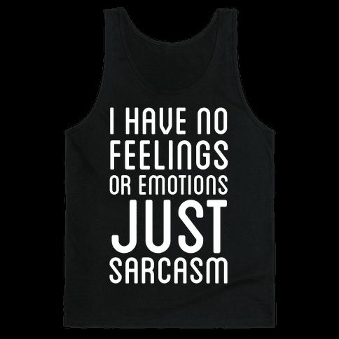 No Feelings, Just Sarcasm Tank Top
