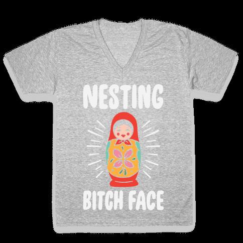 Nesting Bitch Face V-Neck Tee Shirt