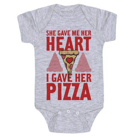 She Gave Me Her Heart. I Gave Her Pizza! Baby Onesy