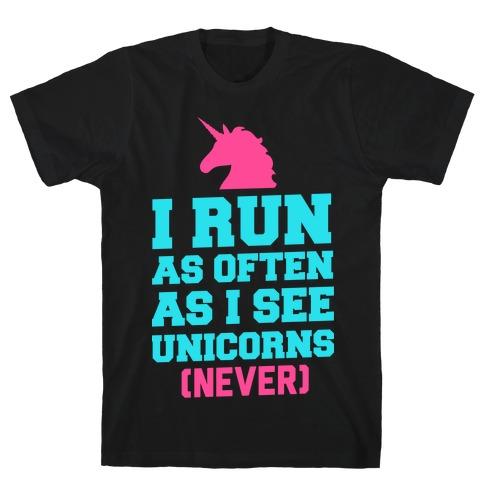 I Workout as Often as I See Unicorns T-Shirt