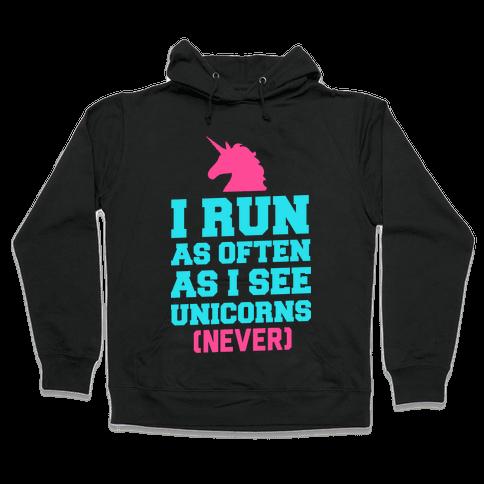 I Workout as Often as I See Unicorns Hooded Sweatshirt