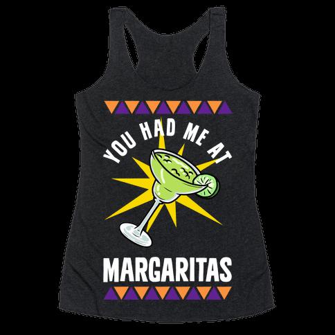 You Had Me At Margaritas Racerback Tank Top