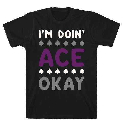 I'm Doin' Ace Okay White Print  Mens T-Shirt