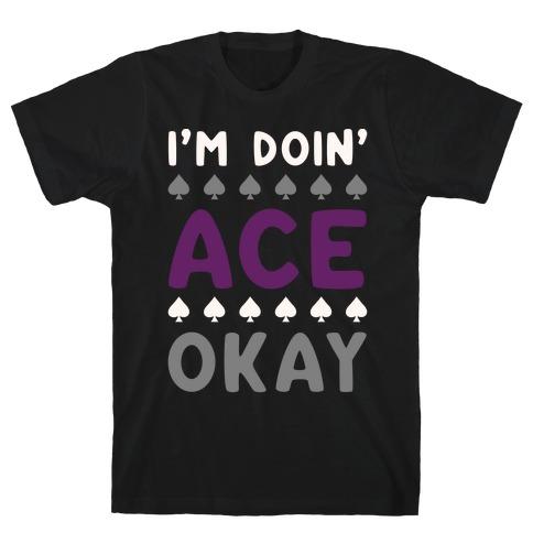 I'm Doin' Ace Okay White Print  Mens T-Shirt