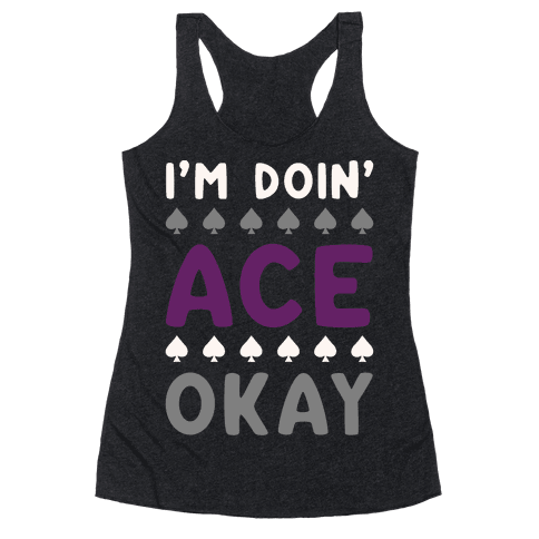 I'm Doin' Ace Okay White Print  Racerback Tank Top