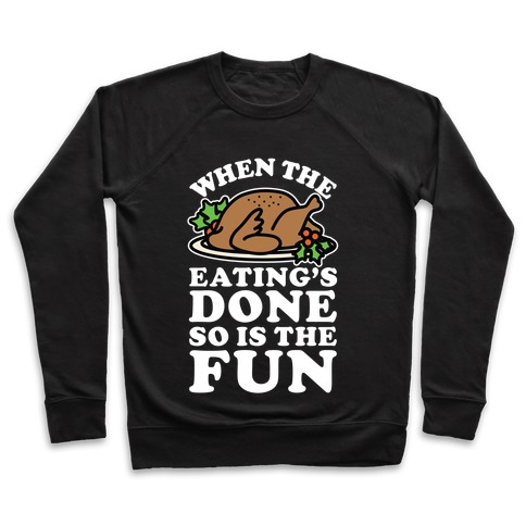 When The Eatings Done so is the Fun Pullover
