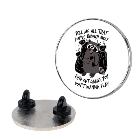 Dirty Little Secret Emo Raccoon Pin