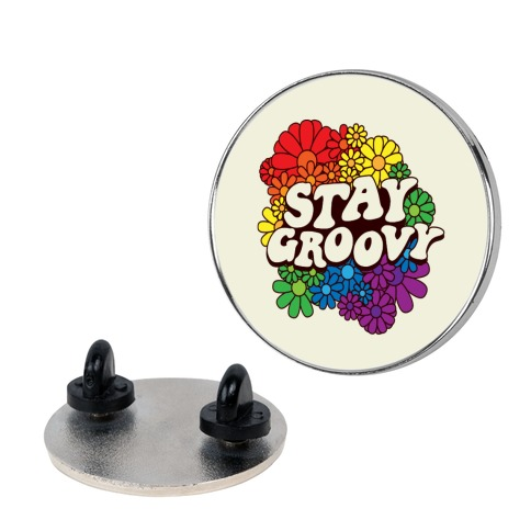 Stay Groovy (Pride Flag Colors) Pin
