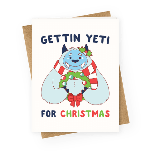Gettin' Yeti for Christmas  Greeting Card