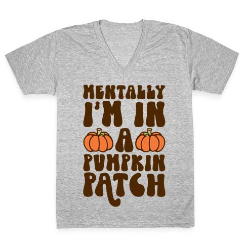 Mentally I'm In A Pumpkin Patch V-Neck Tee Shirt
