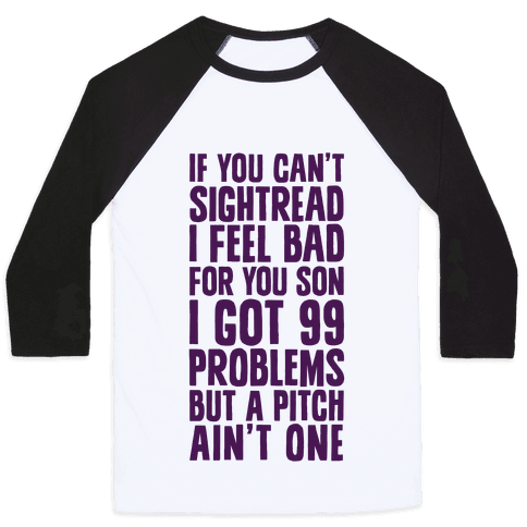If You Can't Sightread I Feel Bad For You Son Baseball Tee