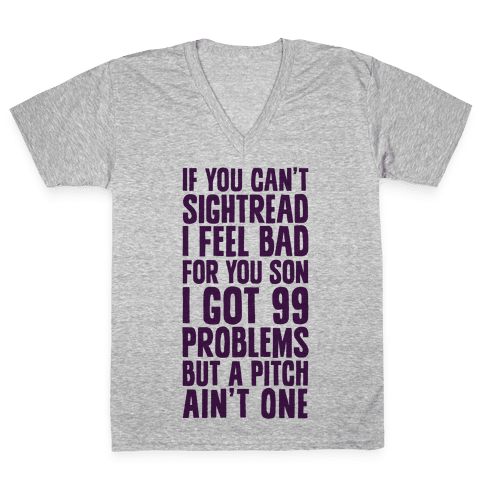 If You Can't Sightread I Feel Bad For You Son V-Neck Tee Shirt