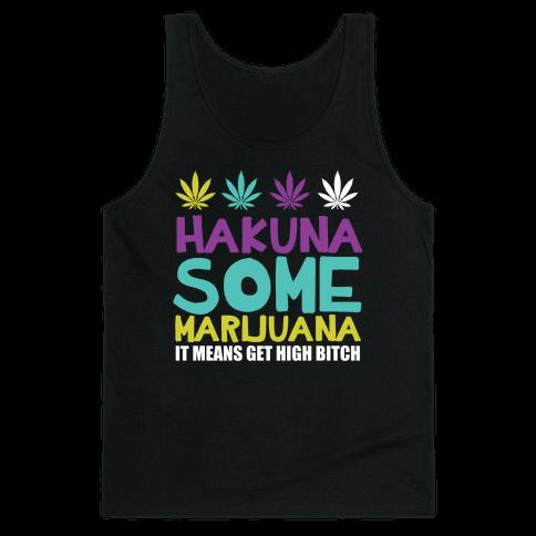 Hakuna Some Marijuana Tank Top