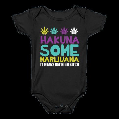 Hakuna Some Marijuana Baby Onesy