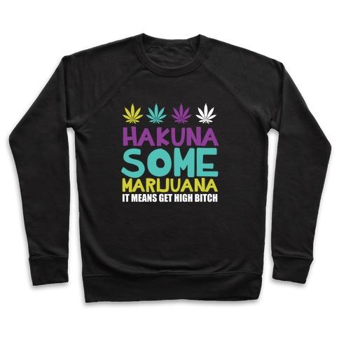 Hakuna Some Marijuana Pullover