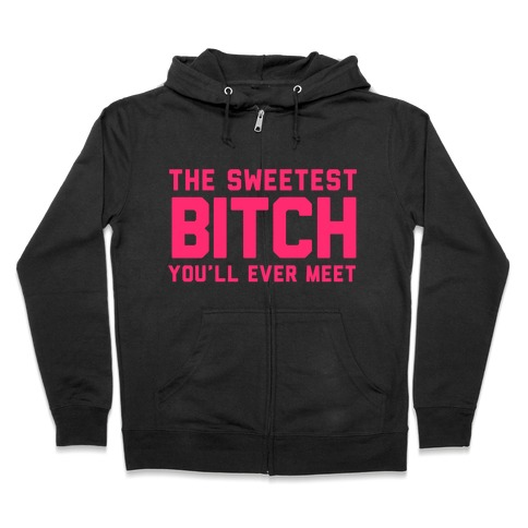 5c8da4fb The Sweetest Bitch Hoodie | LookHUMAN