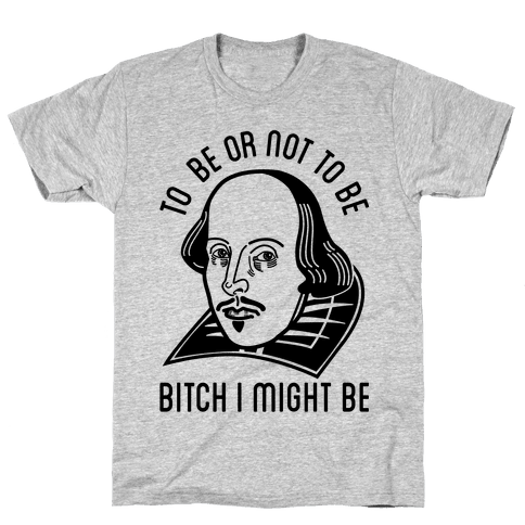 Bitch I Might Be Mens T-Shirt