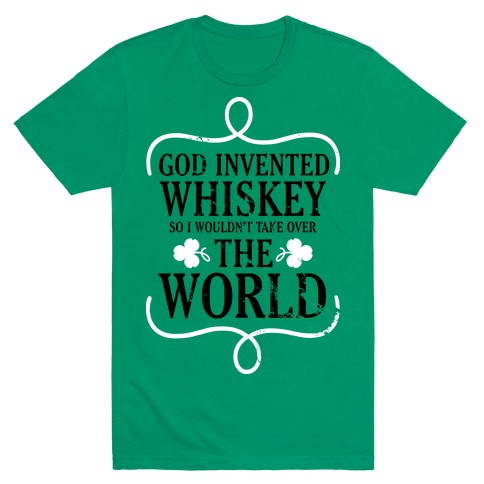 God Invented Whiskey (Green) Mens T-Shirt