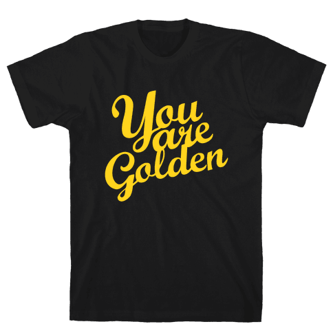 You Are Golden (Tank) Mens T-Shirt