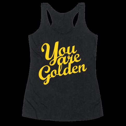 You Are Golden (Tank) Racerback Tank Top