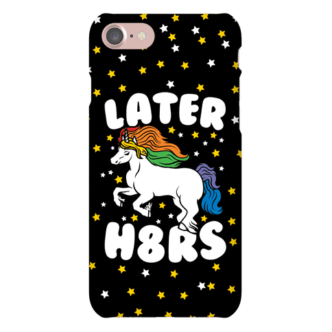 Later H8rs Phone Case
