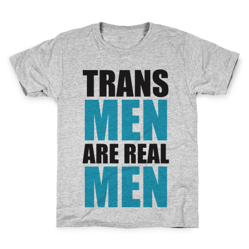 Trans Men are Real Men Kids T-Shirt