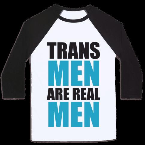 Trans Men are Real Men Baseball Tee