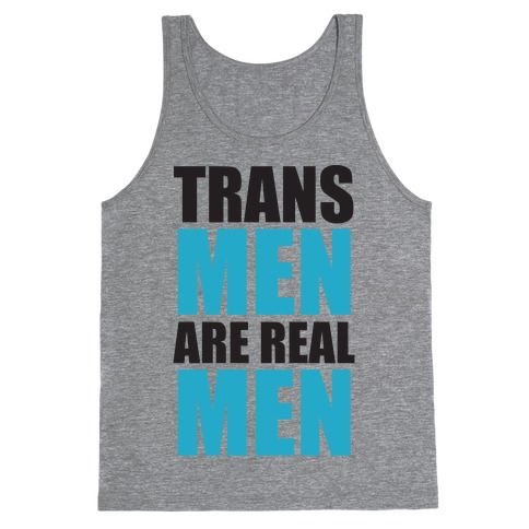 Trans Men are Real Men Tank Top