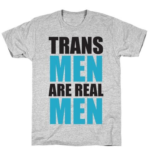 Trans Men are Real Men T-Shirt