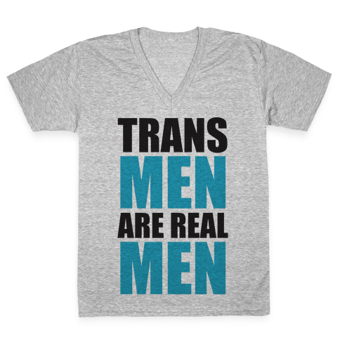 Trans Men are Real Men V-Neck Tee Shirt