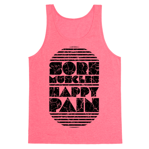 Sore Muscles. Happy Pain. Tank Top