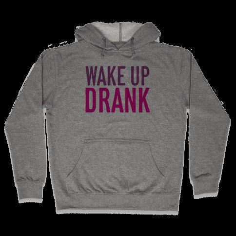 Wake Up Drank Hooded Sweatshirt