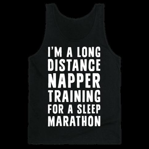 I'm A Long Distance Napper Training For A Sleep Marathon Tank Top
