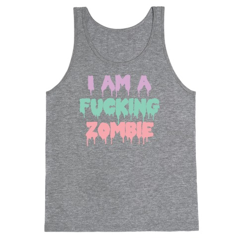 I Am a F***ing Zombie Tank Top