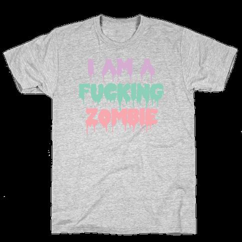 I Am a F***ing Zombie Mens T-Shirt