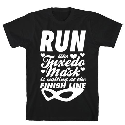 Run Like Tuxedo Mask Is Waiting At The Finish Line T-Shirt