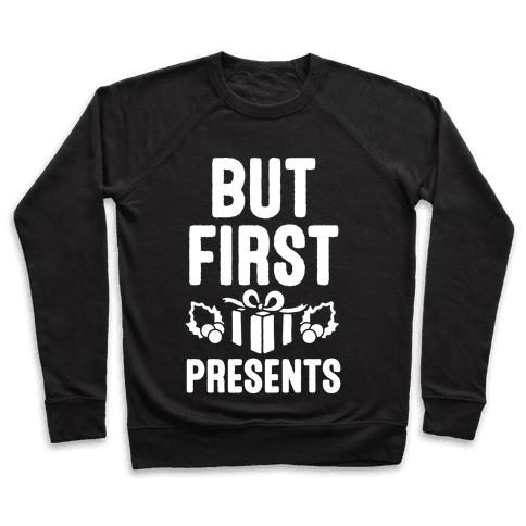 But First Presents Pullover