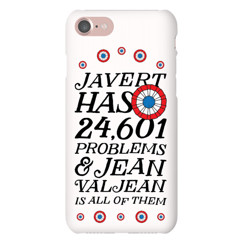 Javert Has 24,601 Problems Phone Case