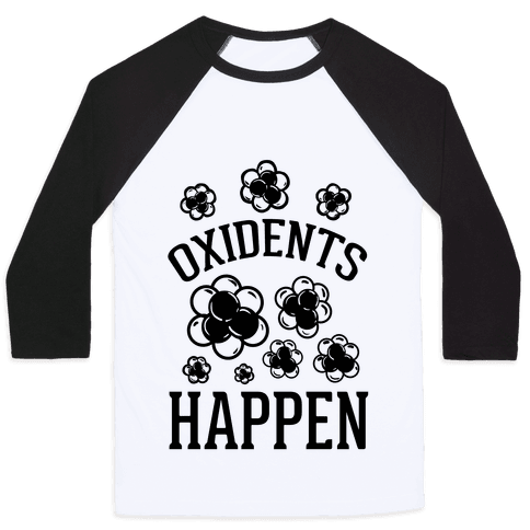 Oxidents Happen Baseball Tee