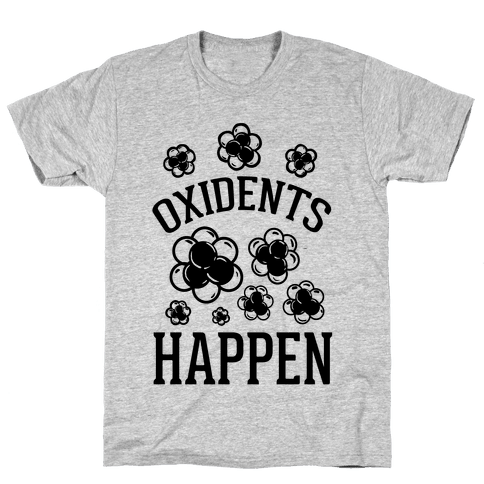 Oxidents Happen Mens T-Shirt