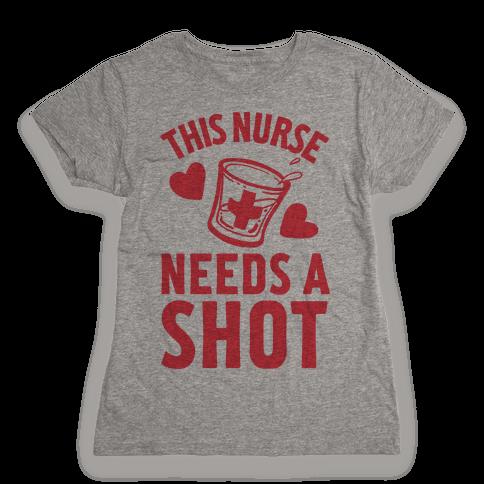This Nurse Needs A Shot Womens T-Shirt