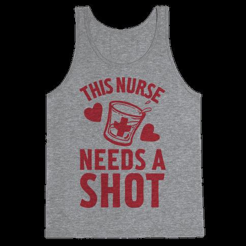This Nurse Needs A Shot Tank Top