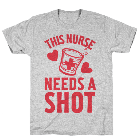 This Nurse Needs A Shot Mens T-Shirt