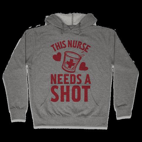 This Nurse Needs A Shot Hooded Sweatshirt