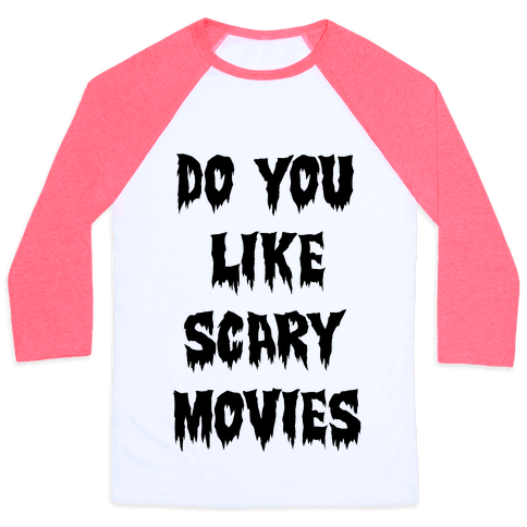 Do You Like Scary Movies? Baseball Tee