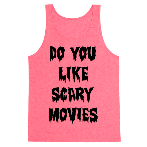 Do You Like Scary Movies? Tank Top
