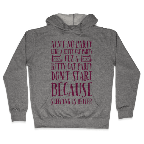 Ain't No Party Like A Kitty Party Hooded Sweatshirt