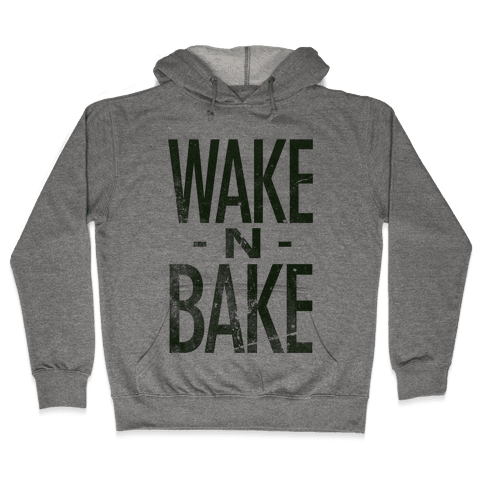 Wake -N- Bake Hooded Sweatshirt