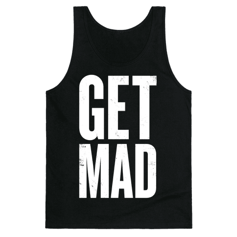 Get Mad Tank Top